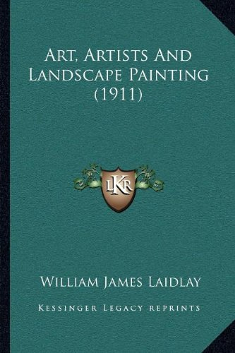 Art, Artists And Landscape Painting (1911) ebook