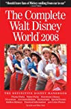 The Complete Guide to Walt Disney World 2008, Julie Neal, 0970959699
