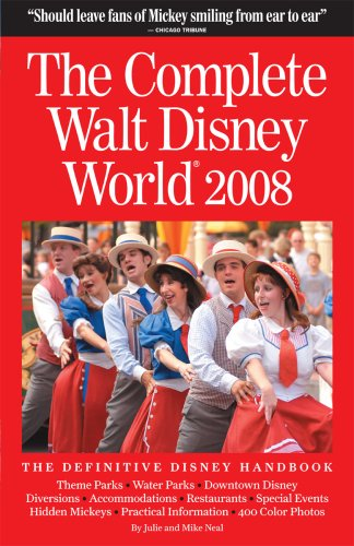 The Complete Guide to Walt Disney World 2008 (Complete Walt Disney World)