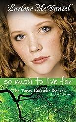 So Much to Live For: The Dawn Rochelle Series, Book Three (Lurlene McDaniel Books)