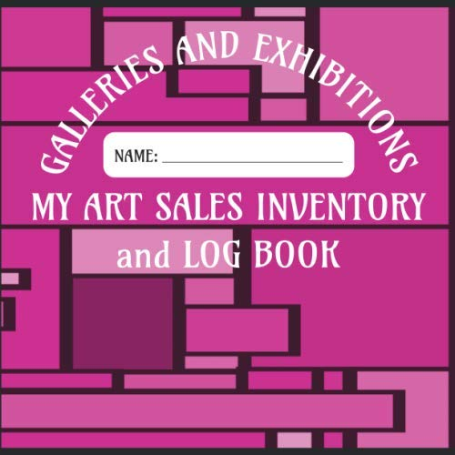 My Art Sales Inventory and Log Book - Galleries and Exhibitions: Log book for your Gallery and Exhibition Inventory and Sales Record etc  - Pink Block Art Cover