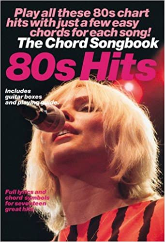 The Chord Songbook: 80s Hits: Play All These 80s Chart Hits with ...