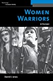 Women Warriors: A History (Warriors (Potomac Books))