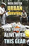 Urban Survival: Find Yourself Alive With This Gear