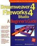 Dreamweaver(R) 4 Fireworks(R) 4 Studio: A Beginner's Guide