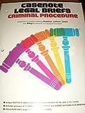 Criminal Procedure : Adaptable to Courses Utilizing Kamisar, LaFave and Israel's Casebook on Criminal Procedure, Casenotes Publishing Co., Inc. Staff, 087457062X