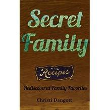 Secret Family Vintage Recipes (Rediscovered Family Favorites Book 1)