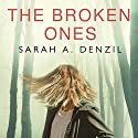 The Broken Ones Audiobook by Sarah A. Denzil Narrated by Alison Larkin