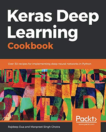 DOWNLOAD in PDF*] Keras Deep Learning Cookbook: Over 30 recipes for