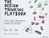 img - for The Design Thinking Playbook: Mindful Digital Transformation of Teams, Products, Services, Businesses and Ecosystems book / textbook / text book