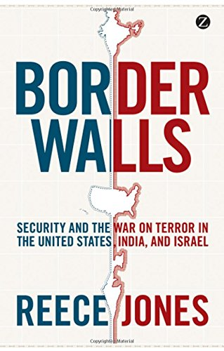 Read Online Border Walls: Security and the War on Terror in the United States, India, and Israel PDF