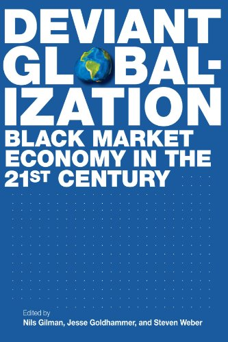 Deviant Globalization: Black Market Economy in the 21st Century