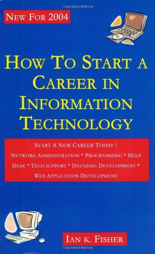 How to Start a Career in Information Technology