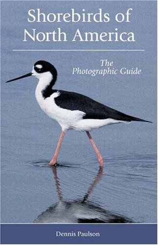 Shorebirds of North America: The Photographic Guide