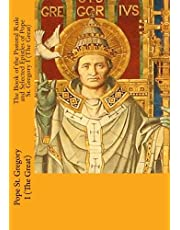 The Book of the Pastoral Rule and Selected Epistles of Pope St. Gregory I (The Great)