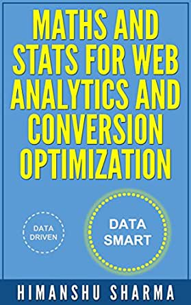 Maths and Stats for Web Analytics and Conversion Optimization 1 ...