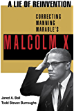 A Lie of Reinvention: Correcting Manning Marable's Malcolm X