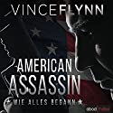 American Assassin: Wie alles begann (Mitch Rapp 1) Audiobook by Vince Flynn Narrated by Stefan Lehnen