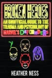 img - for Broken Heroes: An Unofficial Guide to the Trauma and Psychology of Marvel's Defenders book / textbook / text book