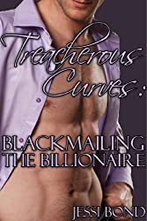 Treacherous Curves: Blackmailing the Billionaire (English Edition)