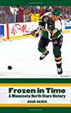 img - for Frozen in Time: A Minnesota North Stars History book / textbook / text book