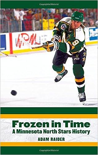Frozen In Time A Minnesota North Stars History Adam Raider