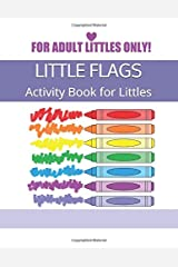 LITTLE FLAGS: Activity Book for Littles (kame bat's books for Littles) Paperback