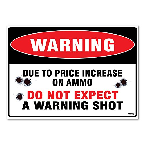 Warning Due to Price Increase on Ammo Do Not Expect a Warning Shot, 14