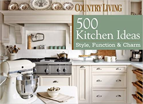 500 Kitchen Ideas Style Function Charm Country Living