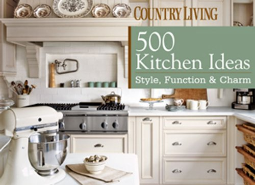 Country Living 500 Kitchen Ideas: Style, Function & Charm ebook