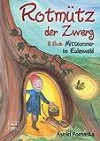 Rotmütz der Zwerg (Bd. 3): Mittsommer im Eulenwald: Geschichten für Kinder ab 4 Jahren