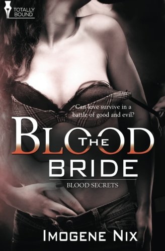 The Blood Bride (Blood Secrets) (Volume 1) by Totally Bound Publishing