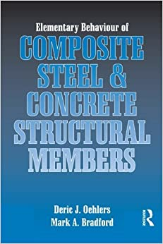 Book Elementary Behaviour of Composite Steel and Concrete Structural Members by Deric Oehlers (1-Sep-1999)