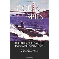 GOD & SPIES: RECENTLY DECLASSIFIED TOP SECRET OPERATION
