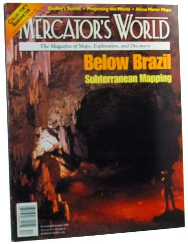 Mercator's World: The Magazine of Maps, Exploration, and Discovery, Volume 5, Number 6 (November/December 2000). Below Brazil: Subterranean Mapping