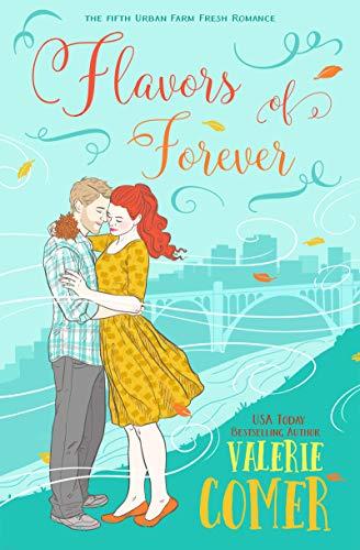Flavors of Forever: A Christian Romance (Urban Farm Fresh Romance Book -