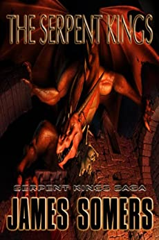The Serpent Kings (Free Introduction) (Serpent Kings Saga Book 1) by [Somers, James]