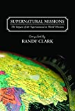 img - for Supernatural Missions The Impact of the Supernatural on World Missions book / textbook / text book