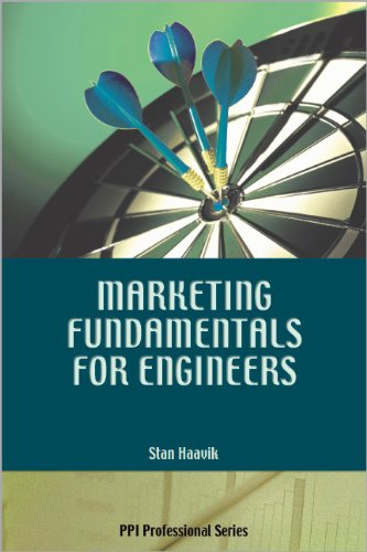 Marketing Fundamentals for Engineers (PPI Professional Series) (Series Ppi)