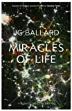 Front cover for the book Miracles of Life by J. G. Ballard