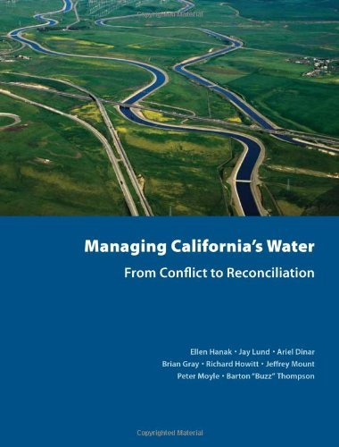 Managing California's Water: From Conflict to Reconciliation by Ellen Hanak (2011-02-24)