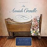 An Amish Cradle | Beth Wiseman,Amy Clipston,Kathleen Fuller,Vannetta Chapman