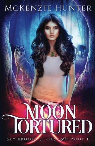 Moon Tortured (Sky Brooks Series) (Volume 1)