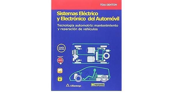 Sistemas eléctrico y electrónico del automóvil. Tecnología automotriz: mantenimiento y reparación de vehículos: Tom Denton: 9788426723192: Amazon.com: Books