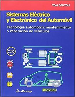 Sistemas eléctrico y electrónico del automóvil. Tecnología automotriz: mantenimiento y reparación de vehículos (Spanish) Paperback – 2016