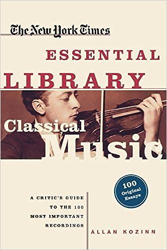 The New York Times Essential Library: Classical Music: Allan Kozinn