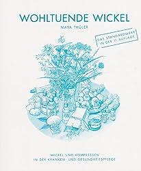 Wohltuende Wickel: Wickel und Kompressen in der Kranken- und Gesundheitspflege