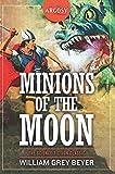 Minions of the Moon (The Argosy Library)