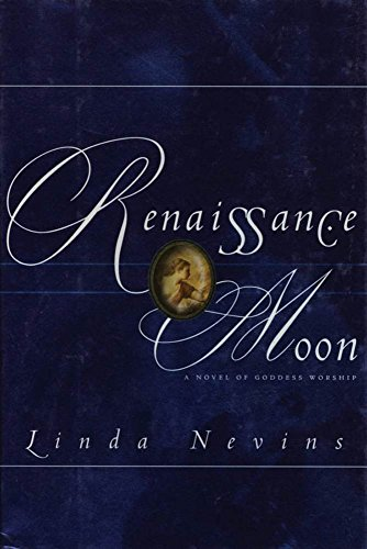 Renaissance Moon: A Novel of Goddess Worship -
