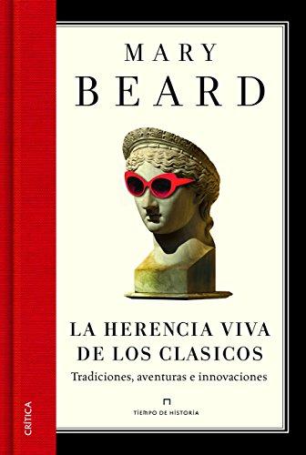 La herencia viva de los clásicos : tradiciones, aventuras e innovaciones